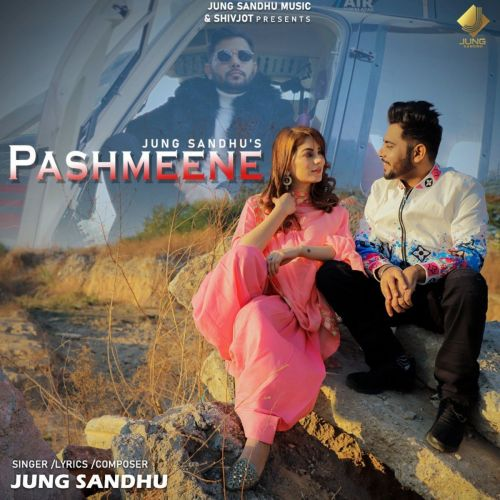 Download Pashmeene Jung Sandhu mp3 song, Pashmeene Jung Sandhu full album download