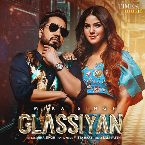 Download Glassiyan Mika Singh, Mista Baaz mp3 song, Glassiyan Mika Singh, Mista Baaz full album download