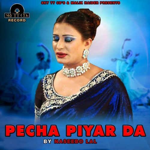Download Pecha Piyar Da Naseebo Lal mp3 song, Pecha Piyar Da Naseebo Lal full album download