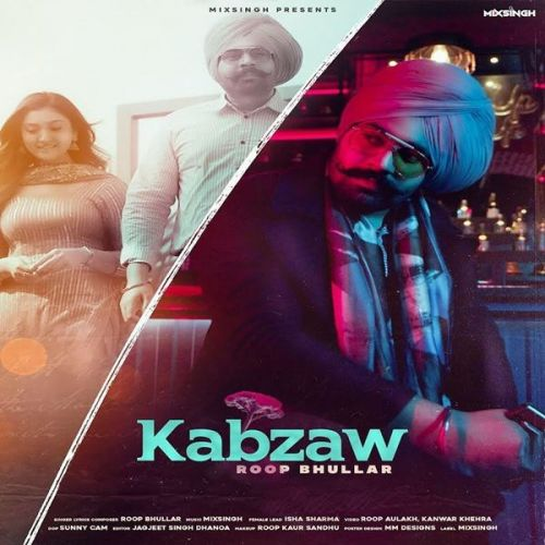 Download Kabzaw Roop Bhullar mp3 song, Kabzaw Roop Bhullar full album download