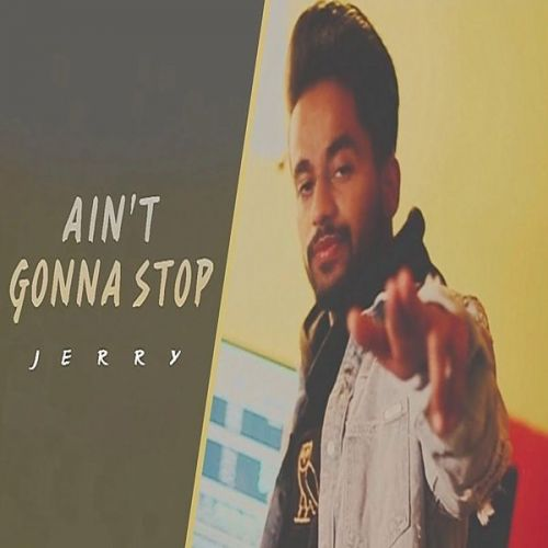 Download Aint Gonna Stop (Dabde Nai) Jerry mp3 song, Aint Gonna Stop (Dabde Nai) Jerry full album download