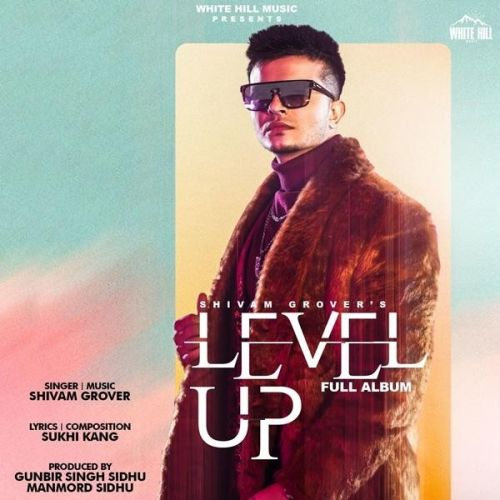 Download Naukar Shivam Grover mp3 song, Level Up Shivam Grover full album download
