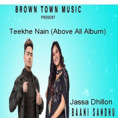 Download Teekhe Nain Jassa Dhillon, Baani Sandhu mp3 song, Teekhe Nain Jassa Dhillon, Baani Sandhu full album download