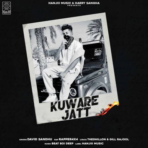 Download Kuware Jatt David Sandhu, Rapper 4x4 mp3 song, Kuware Jatt David Sandhu, Rapper 4x4 full album download