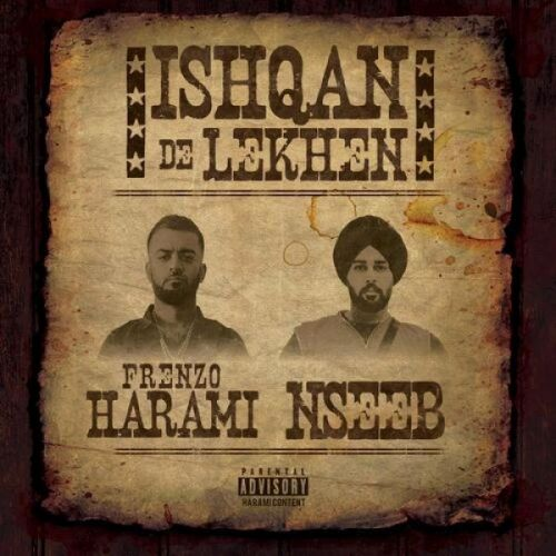 Download Ishqan De Lekhe Nseeb, Frenzo Harami mp3 song, Ishqan De Lekhe Nseeb, Frenzo Harami full album download