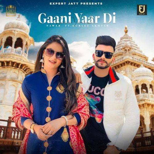 Download Gaani Yaar Di Gurlez Akhtar, Nawab mp3 song, Gaani Yaar Di Gurlez Akhtar, Nawab full album download