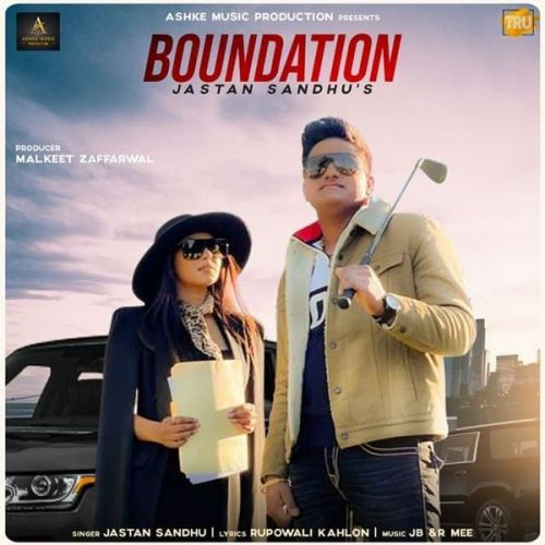Download Boundation Jastan Sandhu mp3 song, Boundation Jastan Sandhu full album download