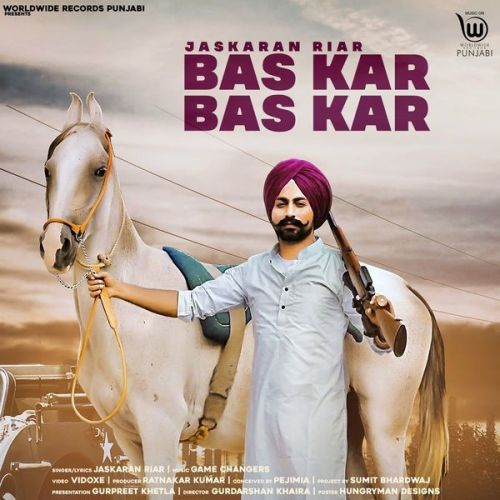 Download Bas Kar Bas Kar Jaskaran Riar mp3 song, Bas Kar Bas Kar Jaskaran Riar full album download