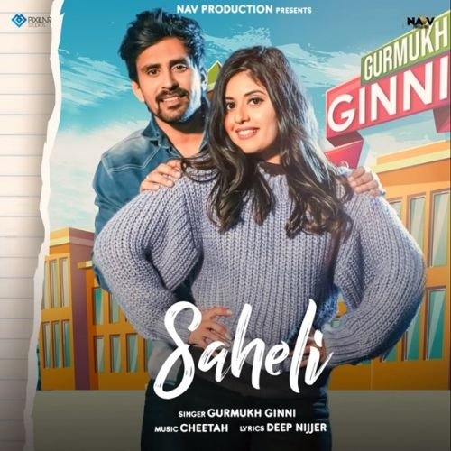 Download Saheli Gurmukh Ginni mp3 song, Saheli Gurmukh Ginni full album download