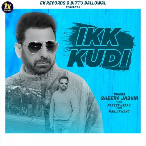 Download Ikk Kudi Sheera Jasvir mp3 song, Ikk Kudi Sheera Jasvir full album download