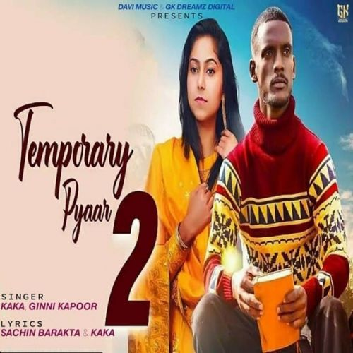 Download Temporary Pyaar 2 Kaka mp3 song, Temporary Pyaar 2 Kaka full album download
