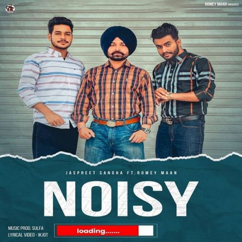 Download Noisy Romey Maan, Jaspreet Sangha mp3 song, Noisy Romey Maan, Jaspreet Sangha full album download