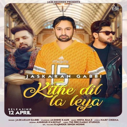Download Kithy Dil La Leya Jaskaran Gabbi mp3 song, Kithy Dil La Leya Jaskaran Gabbi full album download
