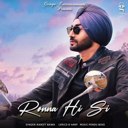 Download Ronna Hi Si Ranjit Bawa mp3 song, Ronna Hi Si Ranjit Bawa full album download