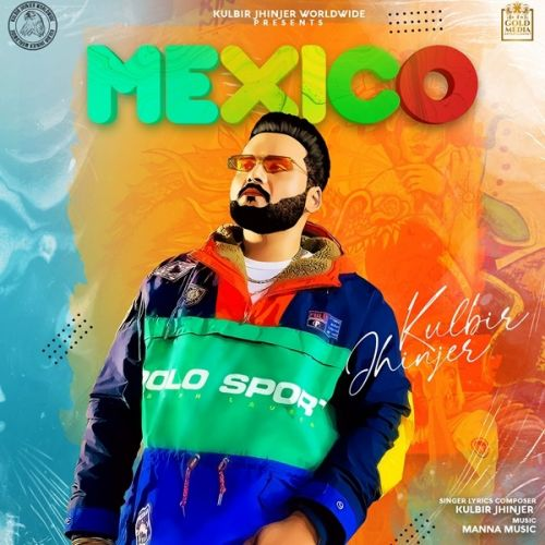 Download Mexico Kulbir Jhinjer mp3 song, Mexico Kulbir Jhinjer full album download