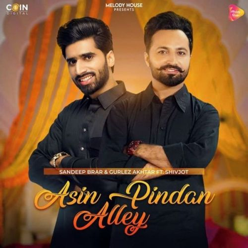 Download Asin Pindan Aaley Gurlez Akhtar, Sandeep Brar mp3 song, Asin Pindan Aaley Gurlez Akhtar, Sandeep Brar full album download