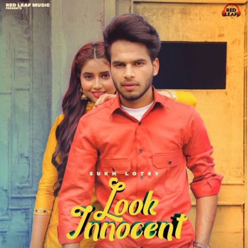 Download Look Innocent Sukh Lotey mp3 song, Look Innocent Sukh Lotey full album download
