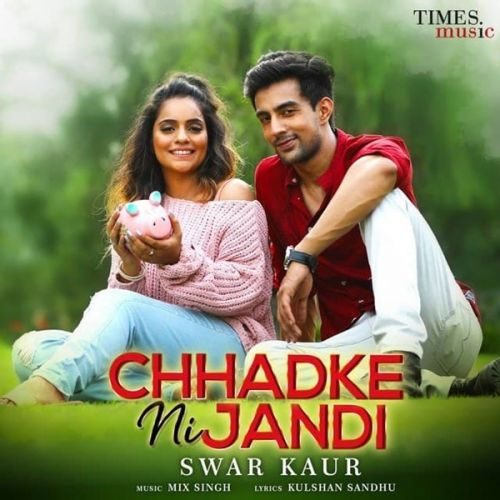 Download Chhadke Ni Jandi Swar Kaur mp3 song, Chhadke Ni Jandi Swar Kaur full album download