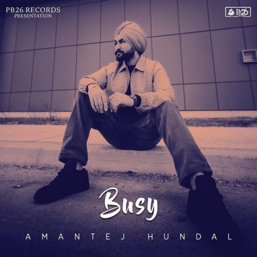 Download Busy Amantej Hundal mp3 song, Busy Amantej Hundal full album download