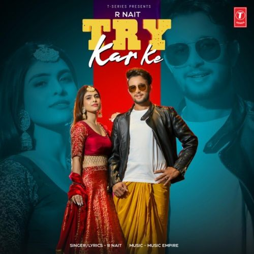 Download Try Kar Ke R Nait mp3 song, Try Kar Ke R Nait full album download