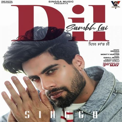 Download Dil Sambh Lai Singga mp3 song, Dil Sambh Lai Singga full album download