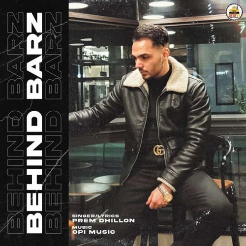 Download Behind Barz Prem Dhillon mp3 song, Behind Barz Prem Dhillon full album download