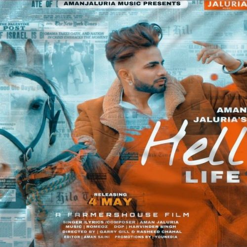 Download Hell Life Aman Jaluria mp3 song, Hell Life Aman Jaluria full album download